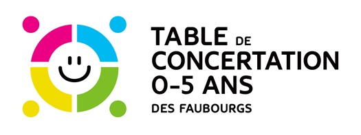 La Table de concertation 0-5 ans des Faubourgs
